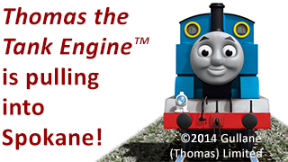 Thomas the Tank Engine TM is coming to Spokane