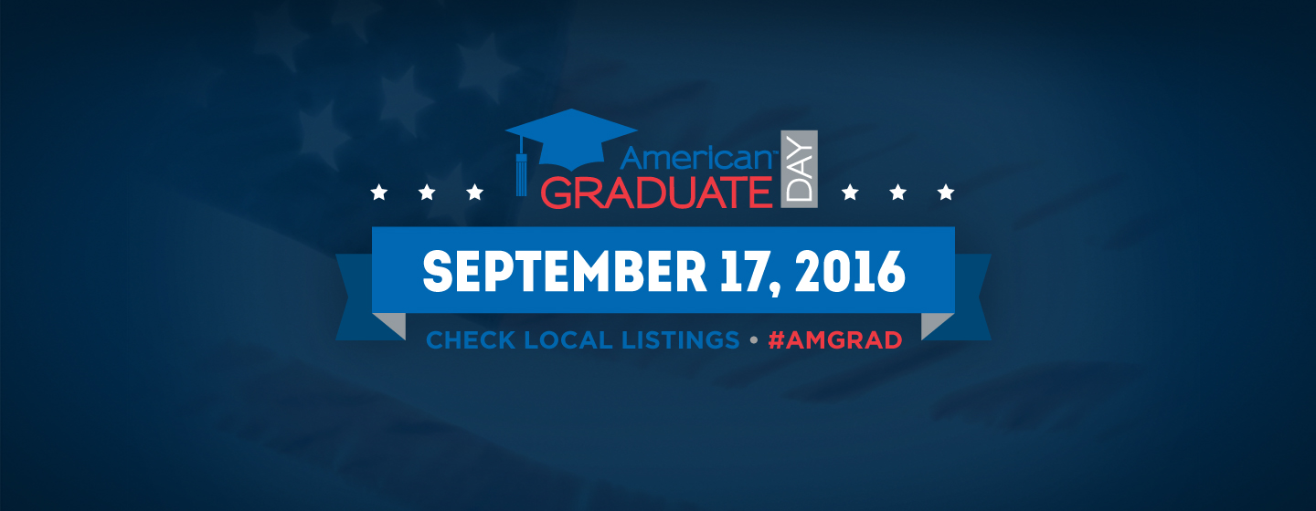 Tune in to American Graduate Day on Saturday, September 17th!