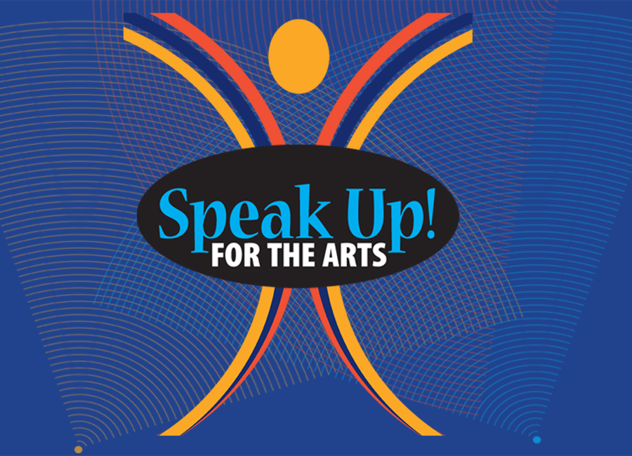Speak Up! For the Arts
