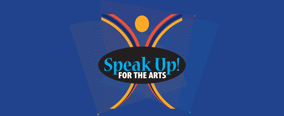 Speak Up for the Arts