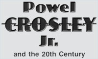 Powel Crosley Jr and the 20th Century
