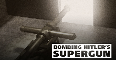 Tuesday: Hitler's Supergun