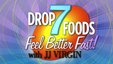 Drop 7 Foods with JJ Virgin