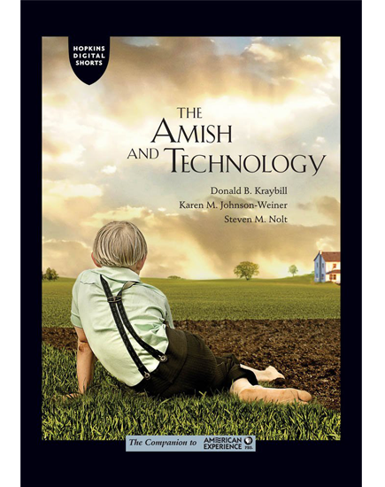 The Amish and Technology: An Excerpt from The Amish (The Companion to American Experience on PBS)