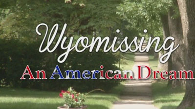 Wyomissing: An American Dream