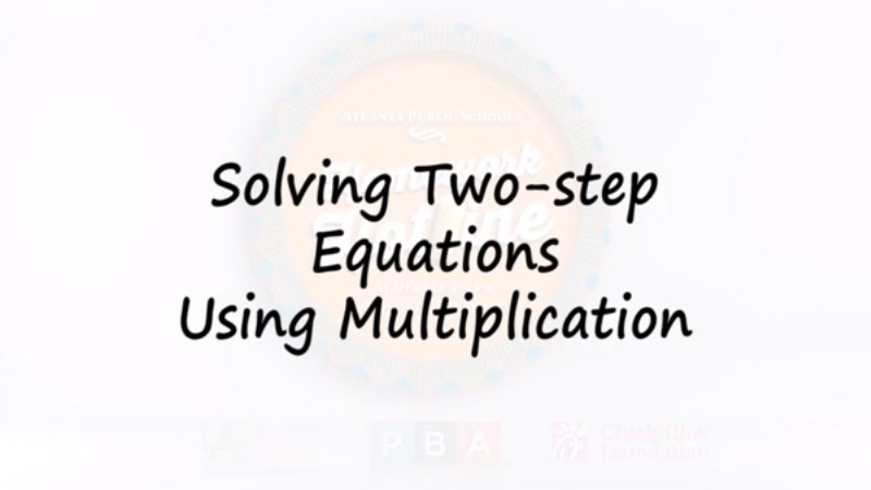 Solving Two-step Equations Using Multiplication