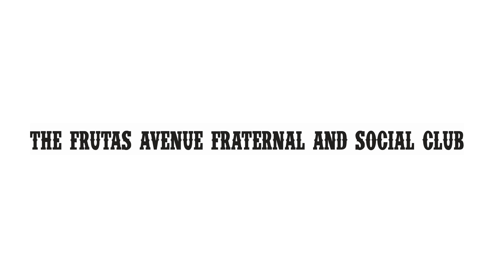 The Frutas Avenue Fraternal and Social Club