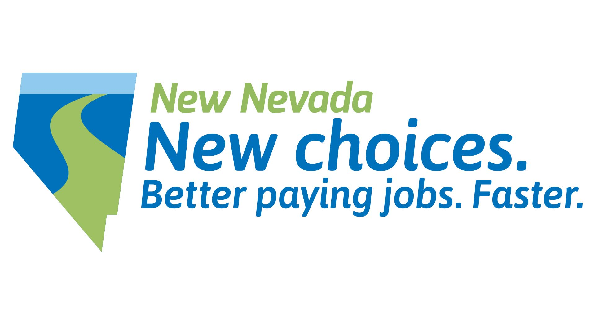 New Nevada. New Choices. Better Paying Jobs. Faster.