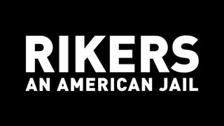 ​RIKERS: AN AMERICAN JAIL
