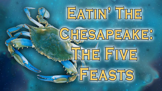 Eatin the Chesapeake: The Five Feasts