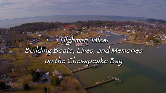 Tilghman Tales: Building Boats, Lives & Memories on the Chesapeake Bay