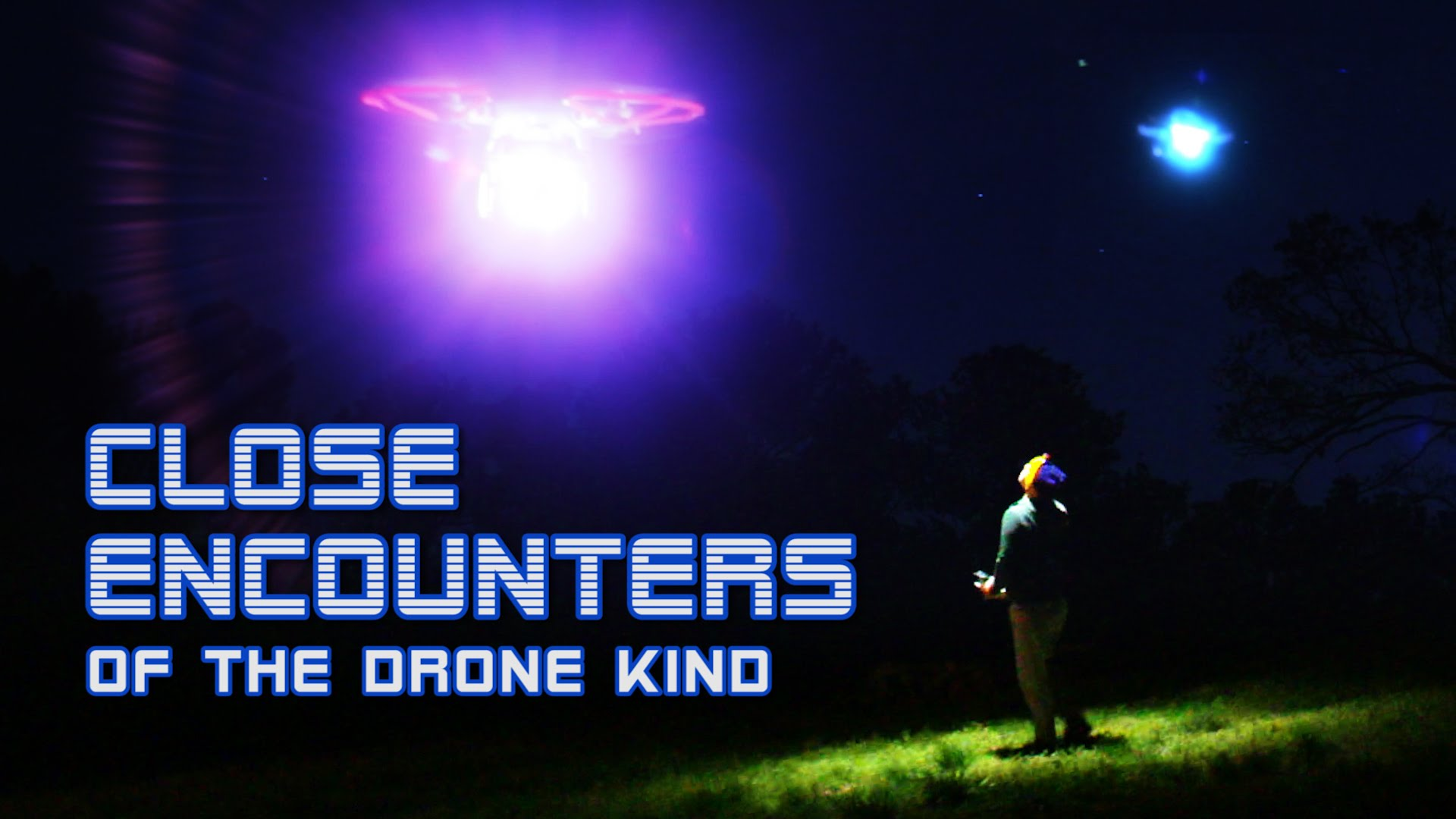 Close Encounters of the Drone Kind