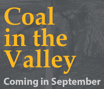 Coal in the Valley - Coming in September