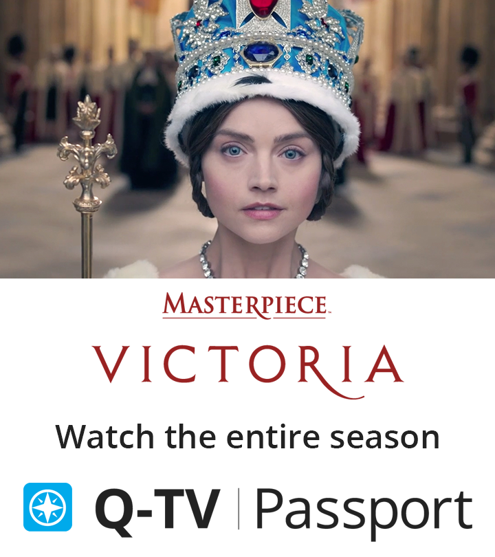 Victoria on Masterpiece: Watch the entire season starting Jan. 15 at 9 pm on Q-TV Passport.