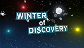 Help Us Create A Winter Of Discovery – For You.