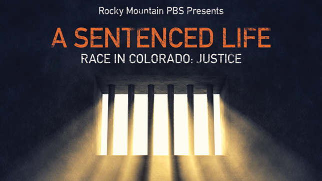Race In Colorado: Justice - A Sentenced Life