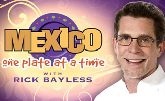 Mexico - One Plate at a Time With Rick Bayless