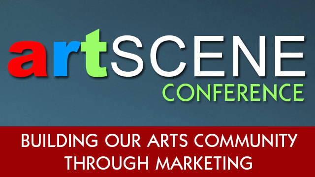 ArtScene Conference: Building our Arts Community Through Marketing