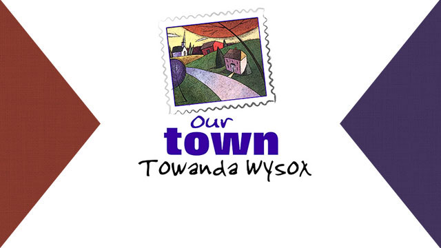 Our Town TowandaWysox