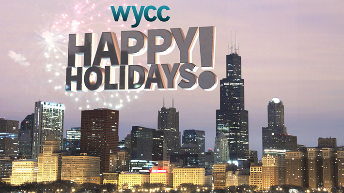 HAPPY HOLIDAYS FROM WYCC PBS CHICAGO!