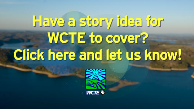 Have an idea for a story WCTE should cover?