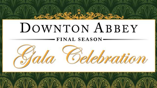Downton Abbey Gala Celebration