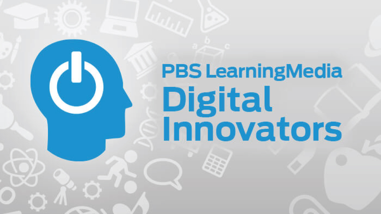 2016 PBS LearningMedia Digital Innovators