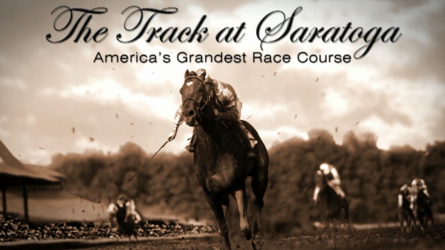 The Track at Saratoga, America's Grandest Race Course