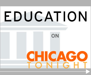 Education on Chicago Tonight