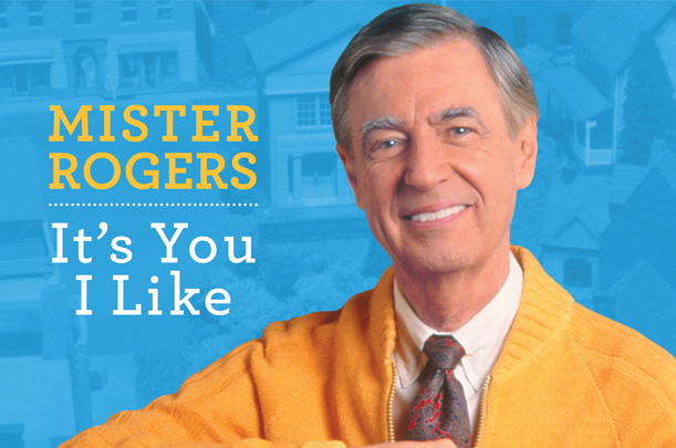 March 6 at 8pm - MISTER ROGERS: IT'S YOU I LIKE