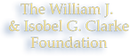 The William J. and Isobel G. Clarke Foundation