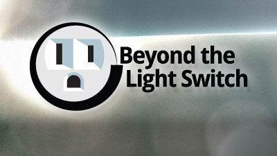 Beyond the Light Switch
