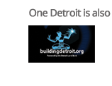 One detroit is also brought to you by the Land Bank - BuildingDetroit.org