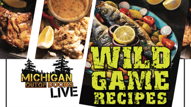 Michigan Out-of-Doors Wild Game Recipes