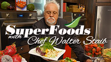 Superfoods with Chef Walter Staib