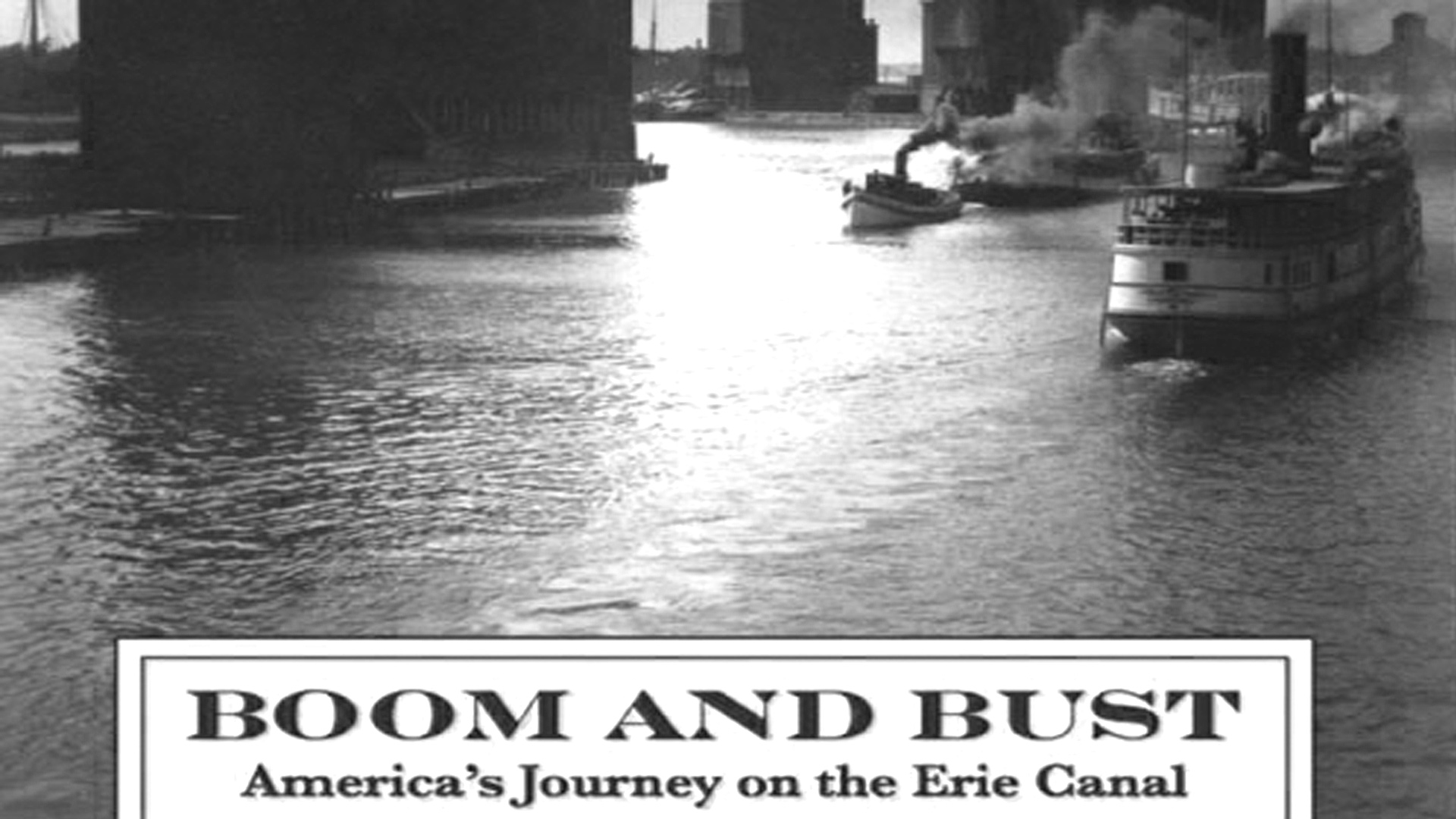 Boom and Bust: America's Journey on the Erie Canal