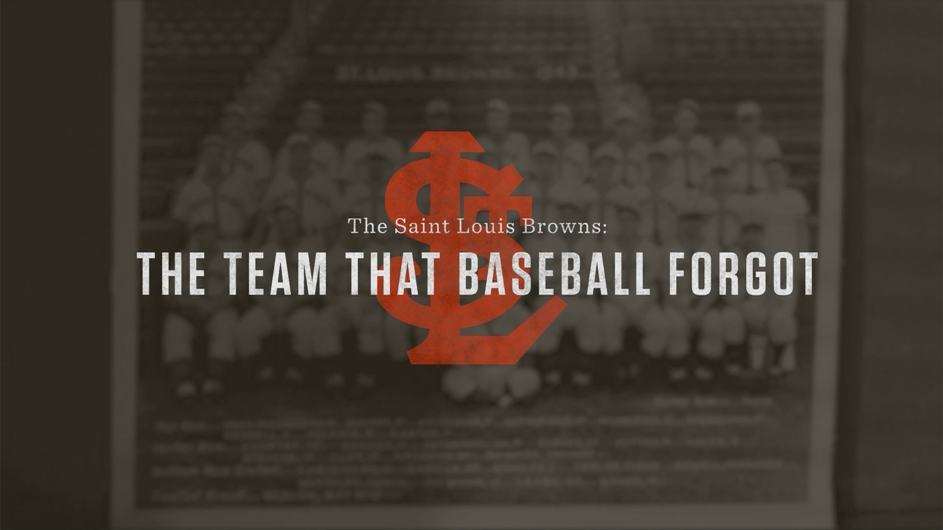 St. Louis Browns: The Team that Baseball Forgot