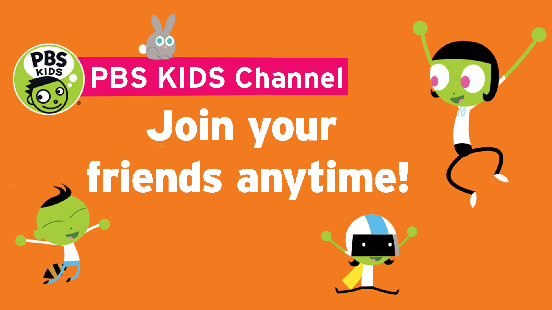 24/7 PBS KIDS CHANNEL AND LIVE STREAM!