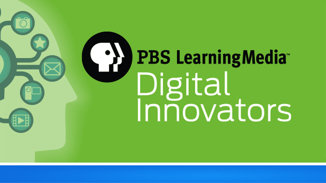 2016 Class of PBS LearningMedia Digital Innovators
