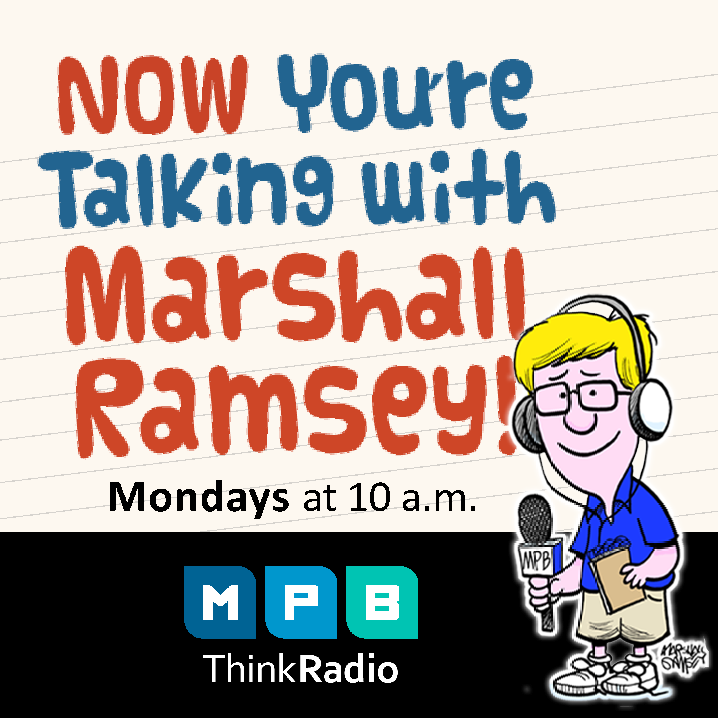 Listen to Now You're Talking every Monday at 10 a.m. on MPB Think Radio