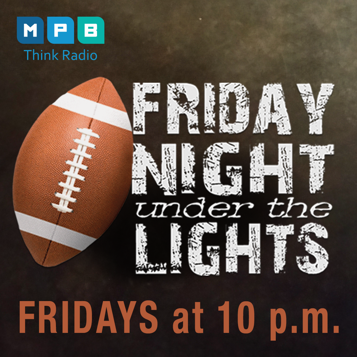 Listen to Friday Night Under The Lights, Fridays at 10PM on MPB Think Radio.