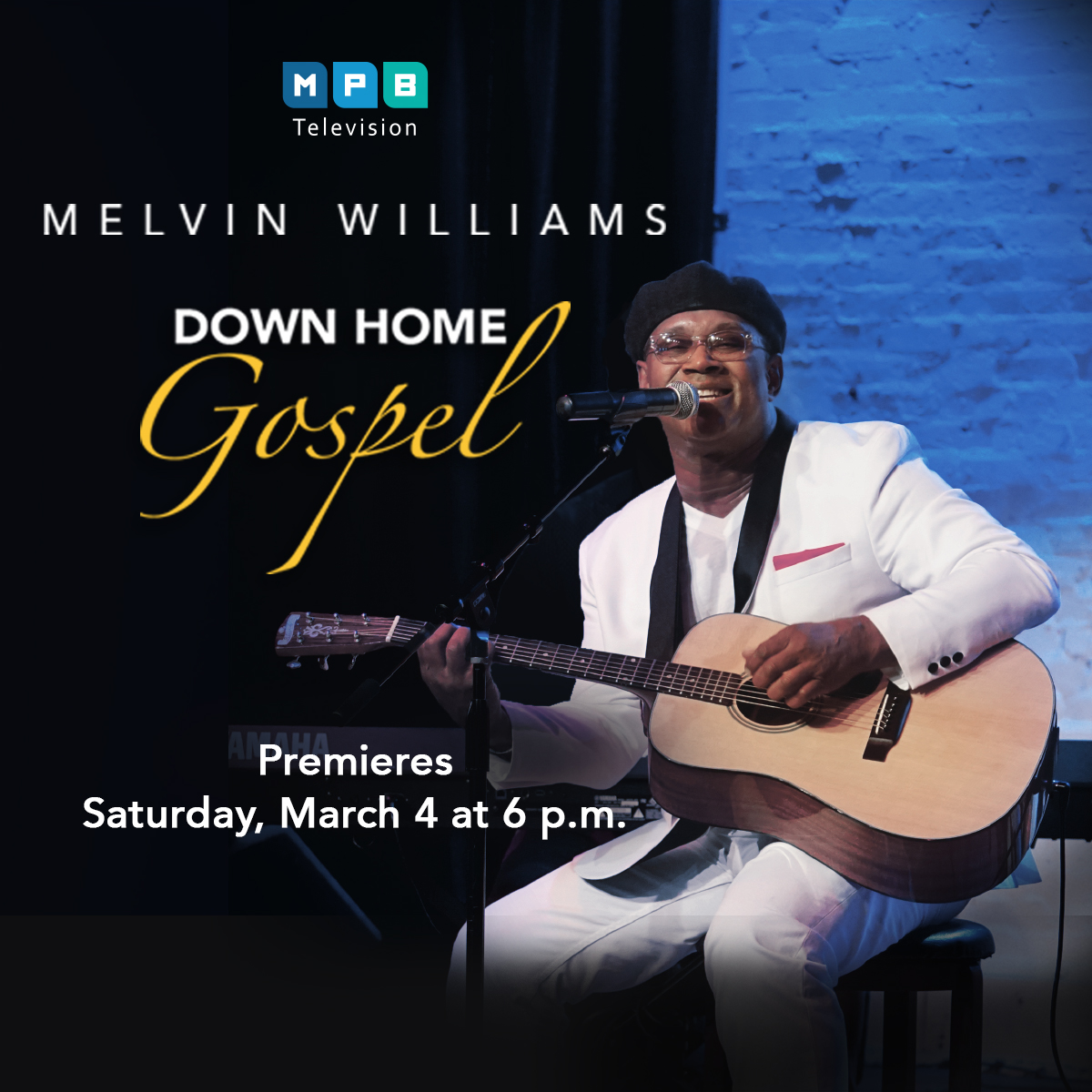 Melvin Williams: Down Home Gospel Premieres March 4 at 6 p.m. on MPB TV.