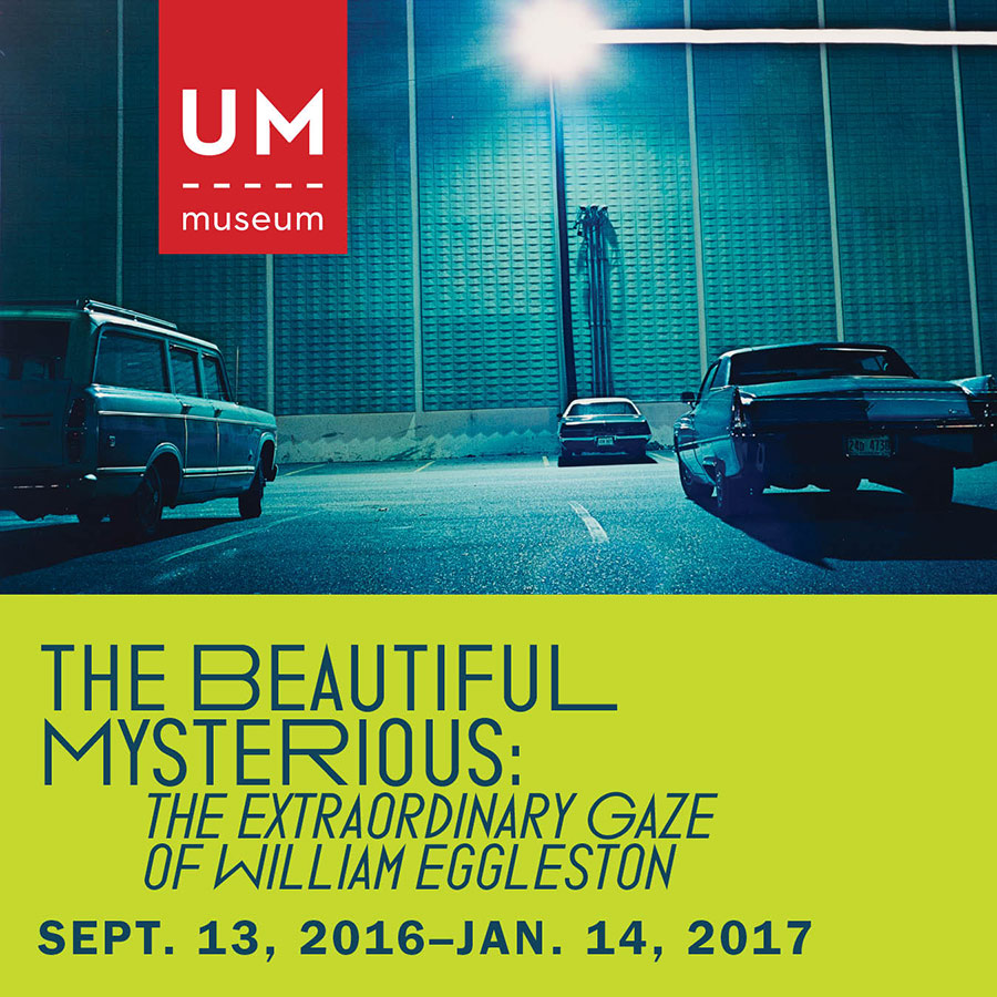 The Beautiful Mysterious: The Extraordinary Gaze Of William Eggleston Sept. 13, 2016 – Jan. 14 2017