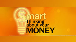 Smart Thinking About Your Money