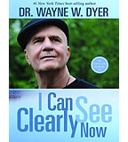 Dr Wayne Dyer: I Can See Clearly Now