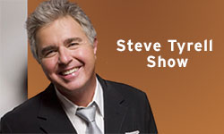 STEVE TYRELL SHOW