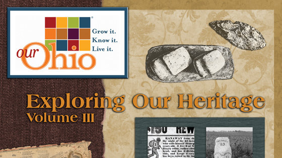Our Ohio: Exploring Our Heritage Volume III