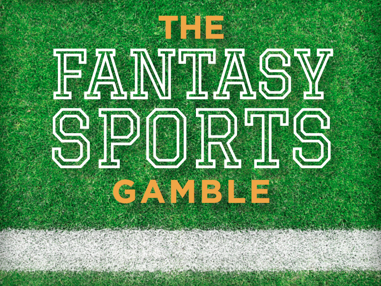 The Fantasy Sports Gamble - Tuesday, February 9, 10 p.m.