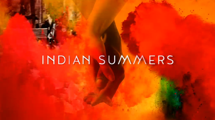 Indian Summers:  Sundays - 10 p.m.