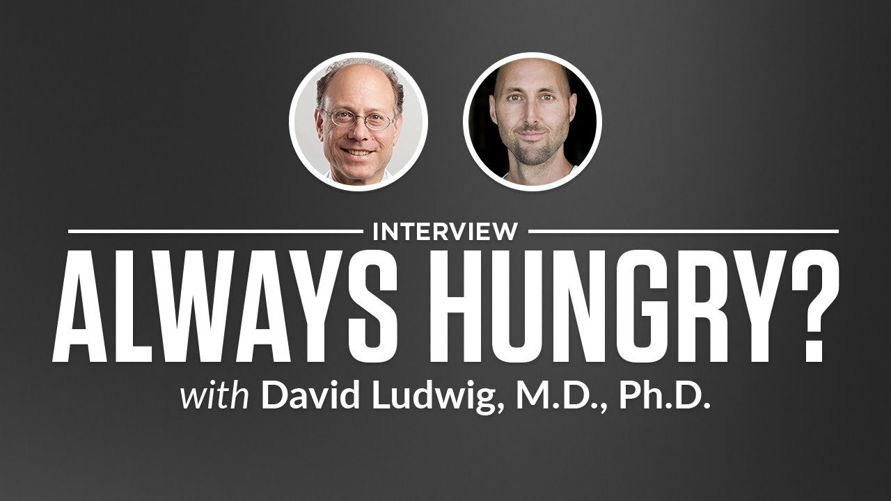 Always Hungry with Dr. David Ludwig